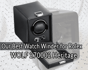 The 5 Best Watch Winders For Rolex Top Models Reviewed