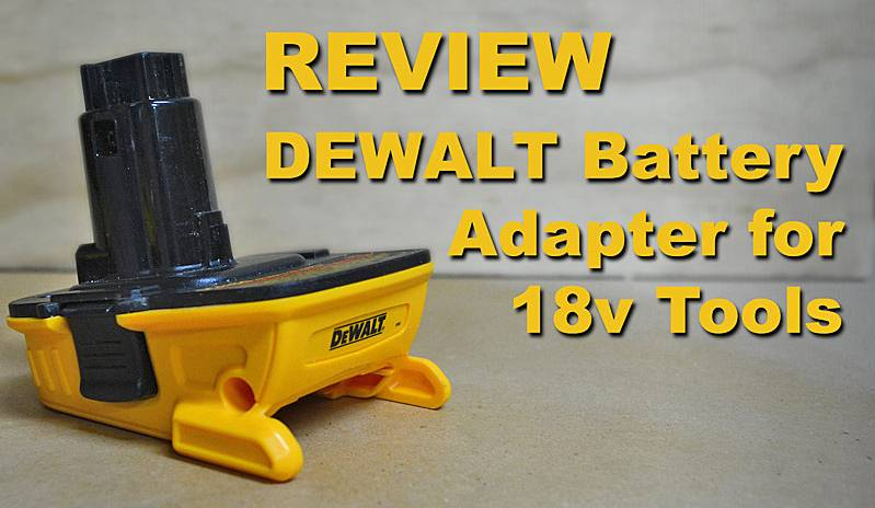 DeWalt 18V to 20V Adapter Review